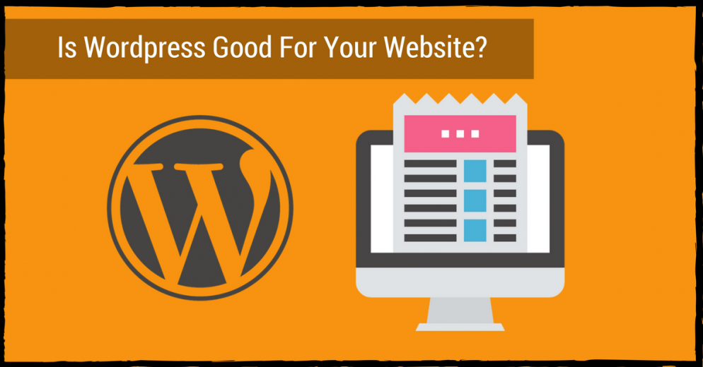 Is Wordpress Good For Your Website?